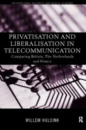 Privatisation and Liberalisation in European Telecommunications