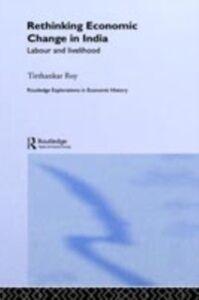 Ebook in inglese Rethinking Economic Change in India Roy, Tirthankar