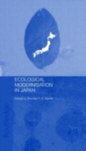 Ebook in inglese Ecological Modernisation and Japan Barrett, Brendan F.D.