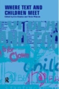 Foto Cover di Where Texts and Children Meet, Ebook inglese di  edito da Taylor and Francis