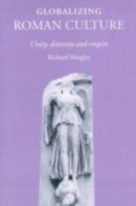 Ebook in inglese Globalizing Roman Culture Hingley, Richard