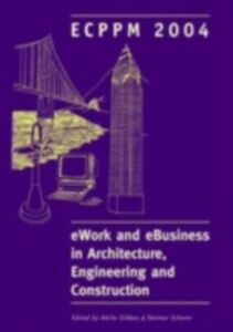 Ebook in inglese eWork and eBusiness in Architecture, Engineering and Construction Dikbas, Attila , Scherer, Raimar