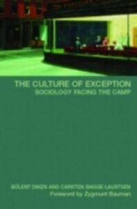 Ebook in inglese Culture of Exception Diken, Bulent , Laustsen, Carsten B.