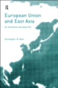 Ebook in inglese European Union and East Asia Dent, Christopher M.