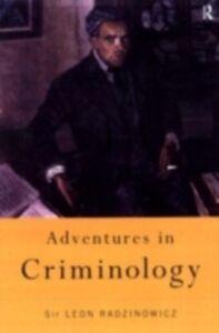 Foto Cover di Adventures in Criminology, Ebook inglese di Sir Leon Radzinowicz, edito da Taylor and Francis