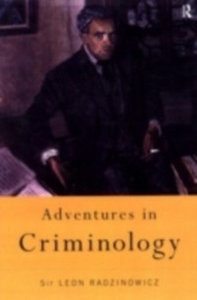 Ebook in inglese Adventures in Criminology Radzinowicz, Sir Leon