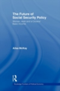 Ebook in inglese Future of Social Security Policy McKay, Ailsa