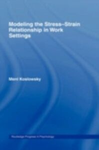 Ebook in inglese Modelling the Stress-Strain Relationship in Work Settings Koslowsky, Meni
