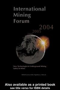 Ebook in inglese International Mining Forum 2004, New Technologies in Underground Mining, Safety in Mines -, -
