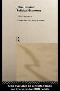 Ebook in inglese John Ruskin's Political Economy Henderson, William