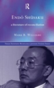 Foto Cover di Endo Shusaku, Ebook inglese di Mark B. Williams, edito da Taylor and Francis