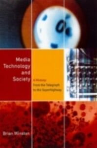 Ebook in inglese Media,Technology and Society Winston, Brian