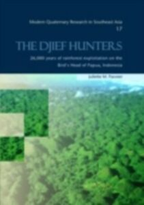 Foto Cover di Djief Hunters, 26,000 Years of Rainforest Exploitation on the Bird's Head of Papua, Indonesia, Ebook inglese di J.M. Pasveer, edito da Taylor and Francis