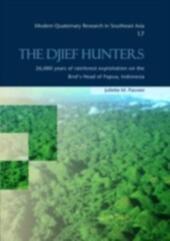 Djief Hunters, 26,000 Years of Rainforest Exploitation on the Bird's Head of Papua, Indonesia