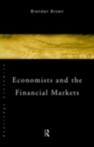 Ebook in inglese Economists and the Financial Markets Brown, Brendan