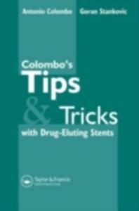 Ebook in inglese Colombo's Tips & Tricks for Drug Eluting Stents Colombo, Antonio , Stankovic, Goran