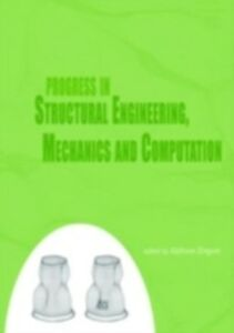 Ebook in inglese Progress in Structural Engineering, Mechanics and Computation (Book of Abstracts + CDROM full papers) Zingoni, Alphose