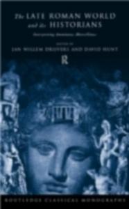 Ebook in inglese Late Roman World and Its Historian Drijvers, Jan Willem , Hunt, David