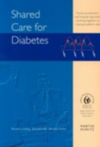 Ebook in inglese Shared Care for Diabetes Gatling, Wendy , Hill, Dr Ronald , Kirby, Michael G