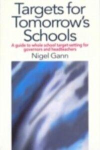 Foto Cover di Targets for Tomorrow's Schools, Ebook inglese di Mr Nigel Gann,Nigel Gann, edito da Taylor and Francis