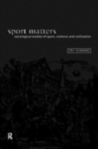 Ebook in inglese Sport Matters Dunning, Eric