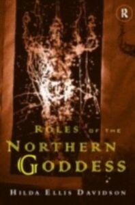 Ebook in inglese Roles of the Northern Goddess Davidson, Dr Hilda Ellis , Davidson, Hilda Ellis