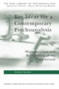 Ebook in inglese Key Ideas for a Contemporary Psychoanalysis Green, Andre