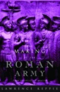 Foto Cover di Making of the Roman Army, Ebook inglese di Lawrence Keppie, edito da Taylor and Francis