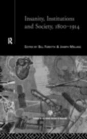 Insanity, Institutions and Society, 1800-1914