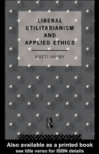 Ebook in inglese Liberal Utilitarianism and Applied Ethics Hayry, Matti