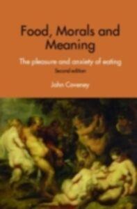 Foto Cover di Food, Morals and Meaning, Ebook inglese di John Coveney, edito da Taylor and Francis