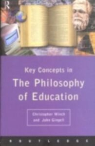 Ebook in inglese Philosophy of Education: The Key Concepts Gingell, John , Winch, Christopher