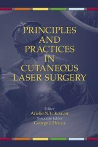 Foto Cover di Principles and Practices in Cutaneous Laser Surgery, Ebook inglese di  edito da CRC Press