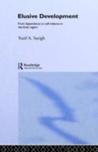 Ebook in inglese Elusive Development Sayigh, Yusif A.