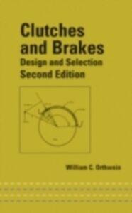 Foto Cover di Clutches and Brakes, Ebook inglese di William C. Orthwein, edito da CRC Press