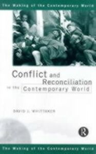 Ebook in inglese Conflict and Reconciliation in the Contemporary World Whittaker, David J.