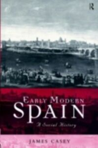 Ebook in inglese Early Modern Spain Casey, James