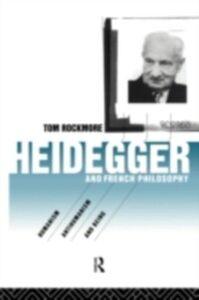 Foto Cover di Heidegger and French Philosophy, Ebook inglese di Tom Rockmore, edito da Taylor and Francis