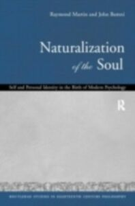 Foto Cover di Naturalization of the Soul, Ebook inglese di John Barresi,Raymond Martin, edito da Taylor and Francis