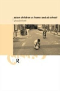 Ebook in inglese Asian Children at Home and at School Bhatti, Ghazala