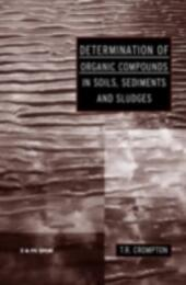 Determination of Organic Compounds in Soils, Sediments and Sludges