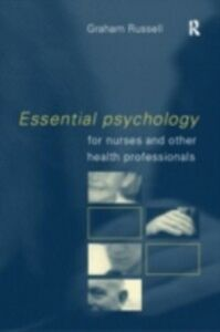 Foto Cover di Essential Psychology for Nurses and Other Health Professionals, Ebook inglese di Graham Russell, edito da Taylor and Francis