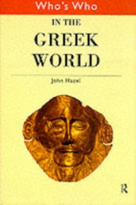 Ebook in inglese Who's Who in the Greek World Hazel, John
