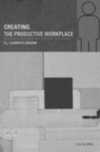 Ebook in inglese Creating the Productive Workplace Croome, Derek