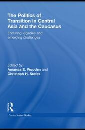 Politics of Transition in Central Asia and the Caucasus