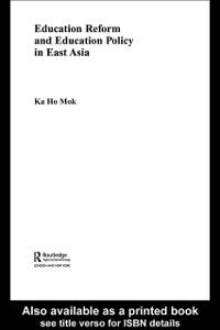 Foto Cover di Education Reform and Education Policy in East Asia, Ebook inglese di Ka-ho Mok, edito da Taylor and Francis