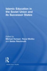 Foto Cover di Islamic Education in the Soviet Union and Its Successor States, Ebook inglese di  edito da Taylor and Francis