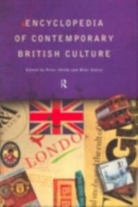 Ebook in inglese Encyclopedia of Contemporary British Culture -, -