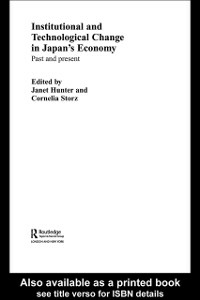Ebook in inglese Institutional and Technological Change in Japan's Economy -, -