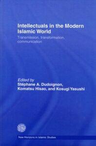 Ebook in inglese Intellectuals in the Modern Islamic World -, -